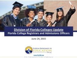 K - 12 and Division of Florida Colleges Update